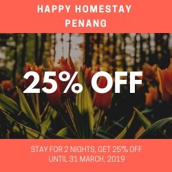 Happy Homestay Penang Promotion